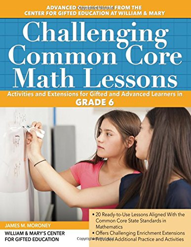 Challenging Common Core Math Lessons Grade 6 Activities And Extensions For Gifted And Advanced Learners In Grade 6 Challenging Common Core Lessons