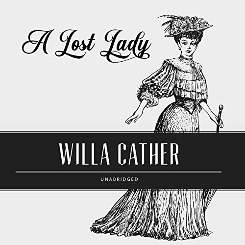 A Lost Lady                   By:                                                                                                                                 Willa Cather                               Narrated by:                                                                                                                                 Will Damron                      Length: 3 hrs and 29 mins     1 rating     Overall 5.0