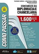 Como passar em concursos da diplomacia e chancelaria - 1.600 questões comentadas - 3ª edição - 2018
