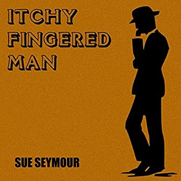 Itchy Fingered Man