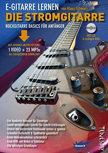 E-Gitarre lernen - die Stromgitarre - Rockgitarre Basics für Anfänger - mit CD + Download (Video + MP3s) by Klaus Schwarz (2016-04-11)