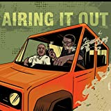 AIRING IT OUT EP 2 EVEN IN A BENZ [Explicit]