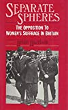 Separate Spheres: Opposition to Women's Suffrage in Britain
