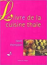 Le Livre de la cuisine thaïe de David Thompson