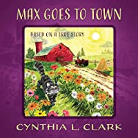 Max Goes to Town: Based on a True Story