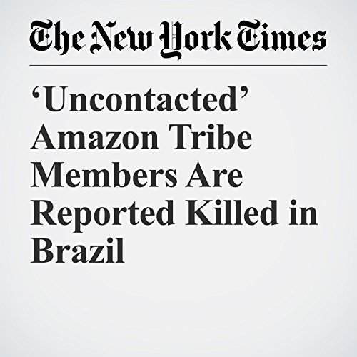 'Uncontacted' Amazon Tribe Members Are Reported Killed in Brazil copertina