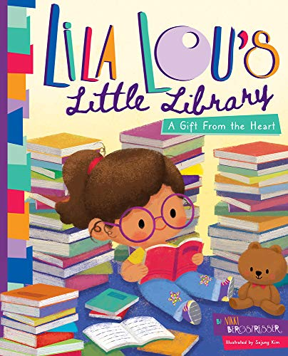 Compare Textbook Prices for Lila Lou's Little Library: A Gift From the Heart  ISBN 9781735345116 by Bergstresser, Nikki,Kim, Sejung