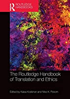 The Routledge Handbook of Translation and Ethics (Routledge Handbooks in Translation and Interpreting Studies)