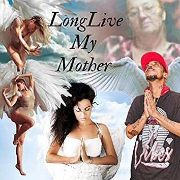 Long Live My Mother