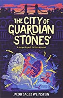 The City of Guardian Stones (City of Secret Rivers)