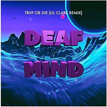 Trvp or Die (Lil Clark Remix)