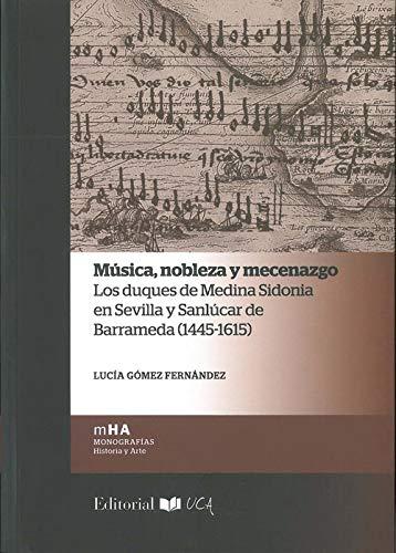 Música, nobleza y mecenazgo: Los duques de Medina Sidonia e