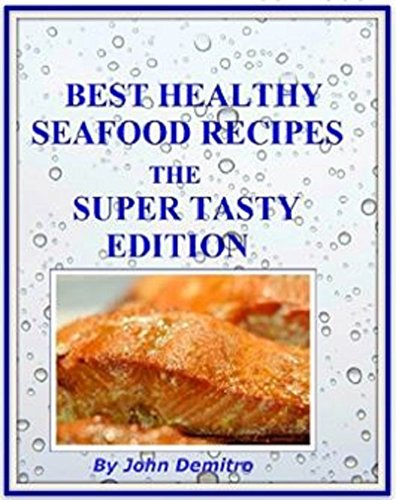 """""""Best Healthy Seafood Recipes"""" The Super Tasty Edition"""