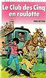Le club des cinq en roulotte - Collection : Bibliothèque rose souple n° 822