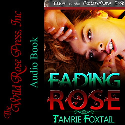 Fading Rose     Tales of the Scrimshaw Doll              By:                                                                                                                                 Tamrie Foxtail                               Narrated by:                                                                                                                                 Jack Leonard                      Length: 2 hrs and 21 mins     Not rated yet     Overall 0.0