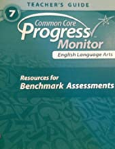 Common Core Progress Monitor English Language Arts Resources for Benchmark Assessments 7 Teacher's Guide