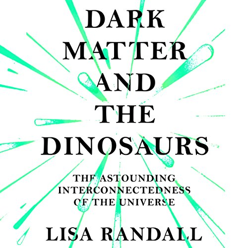 Dark Matter and the Dinosaurs audiobook cover art