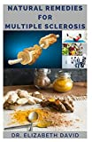 NATURAL REMEDIES FOR MULTIPLE SCLEROSIS: Complete Guide on Healing and Treating Multiple Sclerosis (MS) Naturally