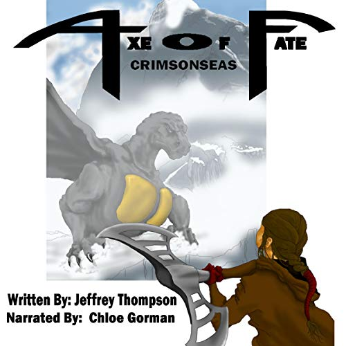 Axe Fate: Crimsonseas     Axe of Fate, Book 2              By:                                                                                                                                 Jeffrey Thompson                               Narrated by:                                                                                                                                 Chloe Gorman                      Length: 4 hrs and 25 mins     Not rated yet     Overall 0.0