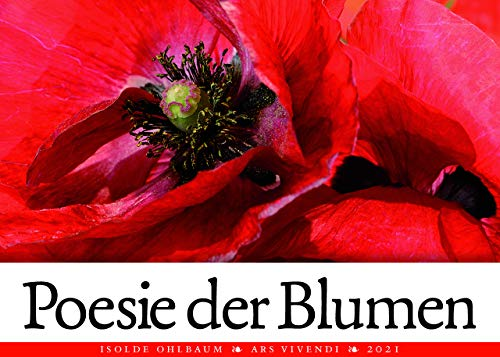 Poesie der Blumen 2021: Kalender mit 12 Farbfotografien