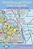 Aeronautical Chart User's Guide: Latest Edition - Sep. 2018 (FAA Knowledge Series)