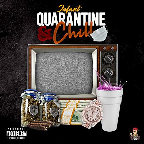 Quarantine N Chill [Explicit]