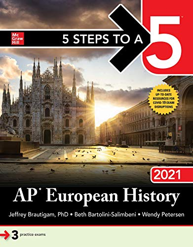 Compare Textbook Prices for 5 Steps to a 5: AP European History 2021 1 Edition ISBN 9781260467246 by Brautigam, Jeffrey,Bartolini-Salimbeni, Beth,Petersen, Wendy