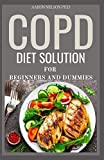 COPD DIET SOLUTION FOR BEGINNERS AND DUMMIES:...