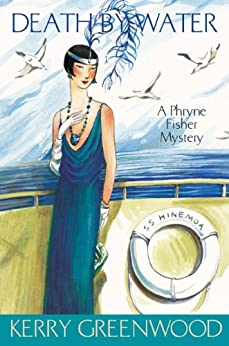 Death by Water: Phryne Fisher's Murder Mysteries 15: Phryne Fisher 15 by [Kerry Greenwood]