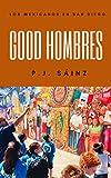 Good Hombres: Los mexicanos en San Diego (Cuarteto fronterizo nº 3) (Spanish Edition)