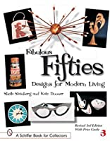 Fabulous Fifties: Designs for Modern Living (Schiffer Book for Collectors)