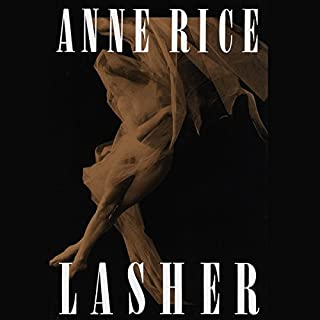 Lasher                   Written by:                                                                                                                                 Anne Rice                               Narrated by:                                                                                                                                 Kate Reading                      Length: 28 hrs and 30 mins     24 ratings     Overall 4.6