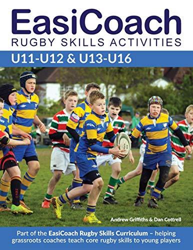 EasiCoach Rugby Skills Activities: U11-U12 & U13-U16 (Easicoach Rugby Skills Curriculum, Band 3)