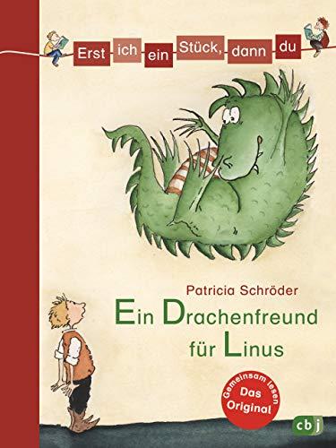 Erst ich ein Stück, dann du - Ein Drachenfreund für Linus: Für das gemeinsame Lesenlernen ab der 1. Klasse (Erst ich ein Stück... Das Original, Band 1)