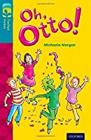 Oxford Reading Tree Treetops Fiction: Level 9 More Pack A: Oh, Otto! by Michaela Morgan(2014-01-09)