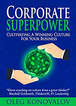 [Oleg Konovalov]のCorporate Superpower: Cultivating A Winning Culture For Your Business (English Edition)