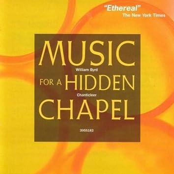 Byrd: Music for a Hidden Chapel