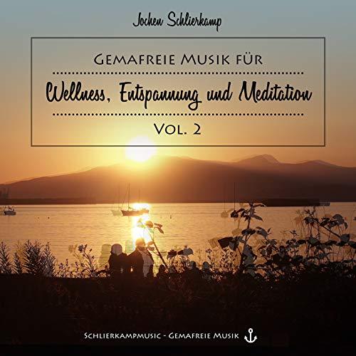 Gemafreie Musik für Wellness, Entspannung und Meditation Vol. 2 - Entspannungsmusik und Chillout-Musik (auch für gewerbliche Beschallung und Online-Videos, siehe Beschreibung)