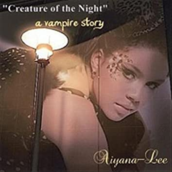 """""""Creature of the Night""""  - A Vampire Story -"""