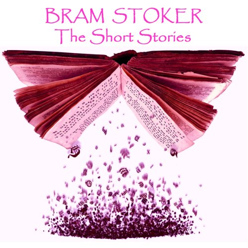 Bram Stoker: The Short Stories audiobook cover art
