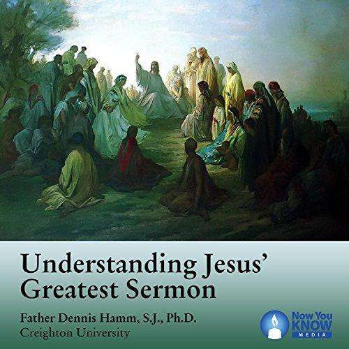 Understanding Jesus' Greatest Sermon audiobook cover art