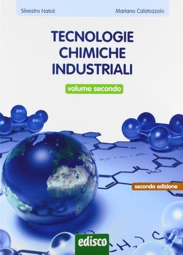Tecnologie chimiche industriali. Per gli Ist. tecnici e professionali. Con e-book. Con espansione online: 2
