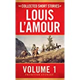 The Collected Short Stories of Louis L'Amour, Volume 1: Frontier Stories (English Edition)