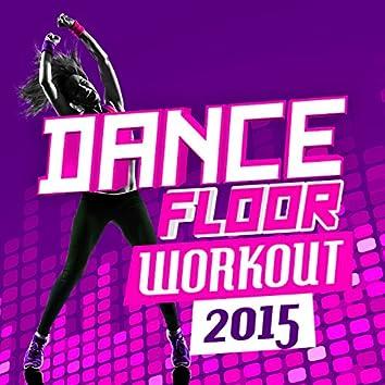 Dance Floor Workout 2015