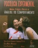Psicologia Experimental. Manual Teórico e Prático de Análise do Comportamento