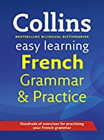 Easy Learning French Grammar and Practice (Collins Easy Learning French)