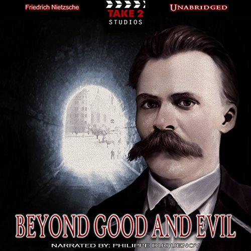 Beyond Good and Evil                   De :                                                                                                                                 Friedrich Nietzsche                               Lu par :                                                                                                                                 Philippe Duquenoy                      Durée : 7 h et 1 min     Pas de notations     Global 0,0