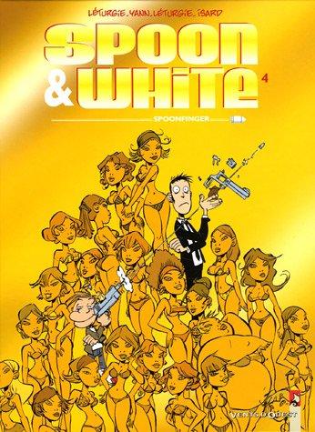 Spoon & White - Tome 04: Spoonfinger