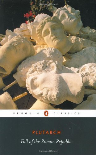 Fall of the Roman Republic (Penguin Classics) by Plutarch (2006) Paperback