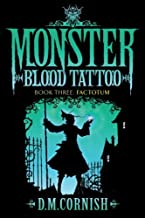 Monster Blood Tattoo: Factotum: Book Three by D. M. Cornish (2010-08-01)
